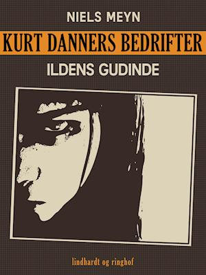 Kurt Danners bedrifter: Ildens gudinde af Peter Anker