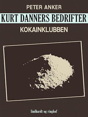 Kurt Danners bedrifter: Kokainklubben