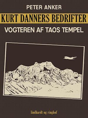 Kurt Danners bedrifter: Vogteren af Taos tempel