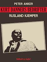 Kurt Danners bedrifter: Rusland kæmper