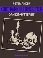 Kurt Danners bedrifter: Orkidé-mysteriet
