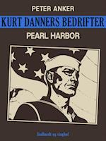 Kurt Danners bedrifter: Pearl Harbor