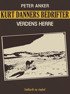 Kurt Danners bedrifter: Verdens herre af Peter Anker