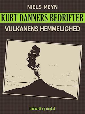 Kurt Danners bedrifter: Vulkanens hemmelighed