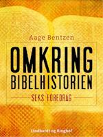 Omkring Bibelhistorien : seks Foredrag