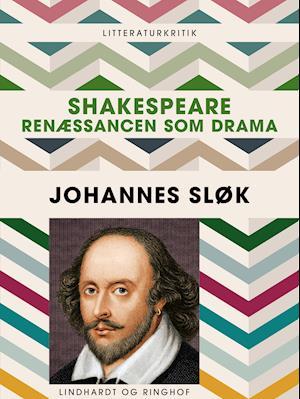 Shakespeare. Renæssancen som drama af Johannes Sløk