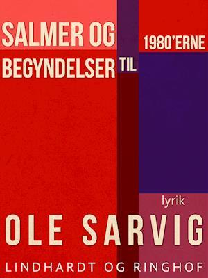 Salmer og begyndelser til 1980'erne af Ole Sarvig