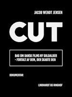 Cut : bag om dansk films ny guldalder - fortalt af dem, der skabte den