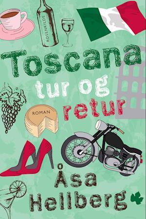 Toscana tur og retur af Åsa Hellberg
