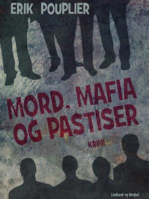 Mord, mafia og pastiser af Erik Pouplier