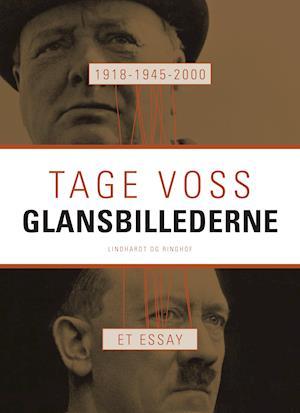1918 - 1945 - 2000: Glansbillederne. Et essay af Tage Voss