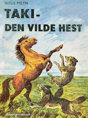 Taki - den vilde hest af Niels Meyn