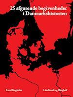 25 afgørende begivenheder i Danmarkshistorien