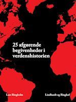 25 afgørende begivenheder i verdenshistorien