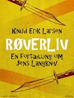 Røverliv: En fortælling om Jens Langkniv
