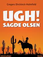 Ugh! Sagde Olsen
