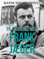 På fodrejse med Frank Jæger