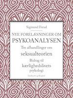 Nye forelæsninger om psykoanalysen. Tre afhandlinger om seksualteorien. Bidrag til kærlighedslivets psykologi