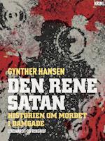 Den rene satan: Historien om mordet i Damgade af Gynther Hansen