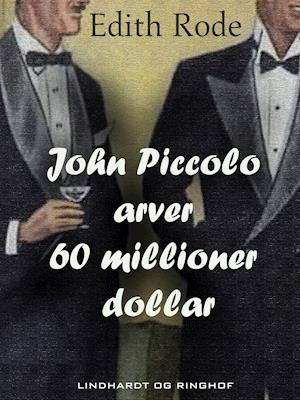 John Piccolo arver 60 millioner dollar af Edith Rode