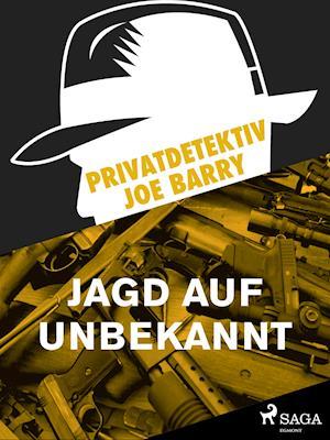 Privatdetektiv Joe Barry - Jagd auf Unbekannt af Jerry Cotton