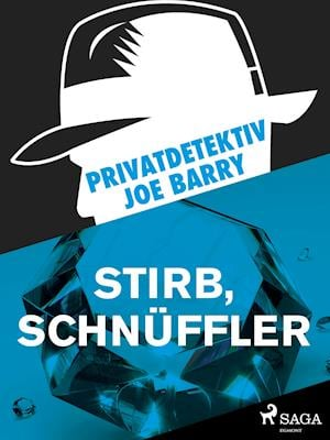 Privatdetektiv Joe Barry - Stirb, Schnüffler af Jerry Cotton