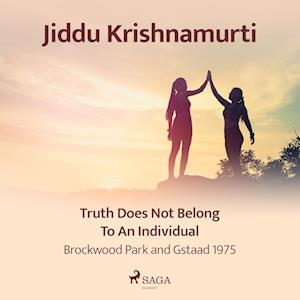 Truth Does Not Belong to an Individual – Brockwood Park and Gstaad 1975