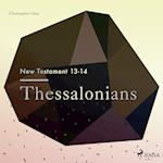 The New Testament 13-14 - Thessalonians (New Testament, nr. 13)