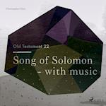 The Old Testament 22 - Song Of Solomon - with music (Old Testament, nr. 22)