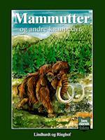 Mammutter - og andre kæmpedyr