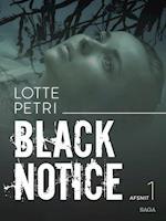 Black notice: Afsnit 1 (Black notice, nr. 1)