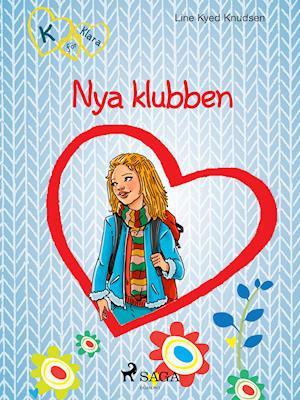 K för Klara 8 - Nya klubben af Line Kyed Knudsen