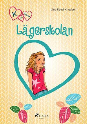 K för Klara 9 - Lägerskolan af Line Kyed Knudsen
