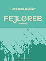 Fejlgreb af Ellen Briksø-Damsholt