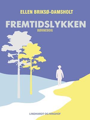 Fremtidslykken af Ellen Briksø-Damsholt