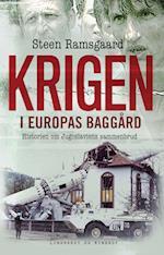 Krigen i Europas baggård - Historien om Jugoslaviens sammenbrud af Steen Ramsgaard
