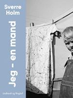 Jeg - en mand af Sverre Holm