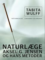 Naturlæge Aksel G. Jensen og hans metoder