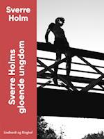 Sverre Holms gloende ungdom af Sverre Holm