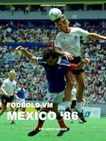 Fodbold-VM Mexico  86 af Per Høyer Hansen
