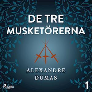 De tre musketörerna 1 af Alexandre Dumas