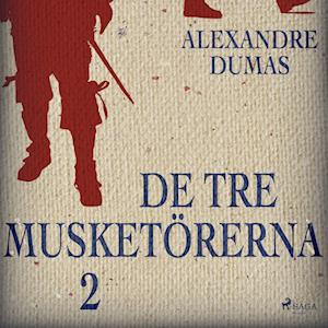 De tre musketörerna 2 af Alexandre Dumas