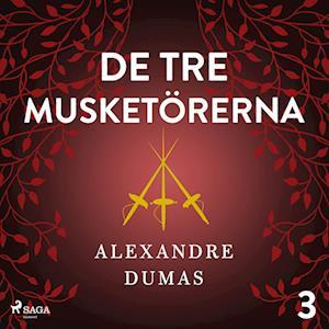 De tre musketörerna 3 af Alexandre Dumas