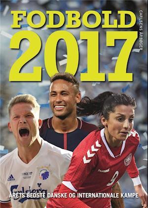 Få Fodbold 2017 af Andreas Kraul som bog på dansk - 9788711690062