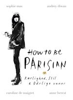 How to be Parisian (fås også som HC m/smuds på 9788711482056)