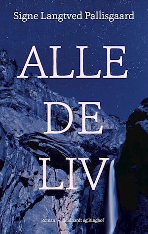 Bog, hæftet Alle de liv af Signe Langtved Pallisgaard