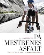 På mestrenes asfalt - Den store cykelbog (sort/hvid) af Reimer Bo Christensen, Niels Christian Jung