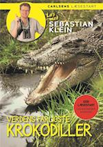 Læs med Sebastian Klein: Verdens farligste krokodiller (Læs med Sebastian Klein)