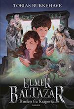 Elmer Baltazar - truslen fra Kragoria