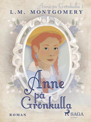Anne på Grönkulla af Lucy Maud Montgomery